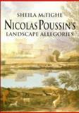 Nicolas Poussin's Landscape Allegories, McTighe, Sheila, 0521482143