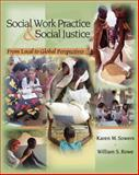 Social Work Practice and Social Justice : From Local to Global Perspectives, Rowe, William and Sowers, Karen, 0534592147
