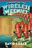 Wipeout of the Wireless Weenies, David Lubar, 0765332140