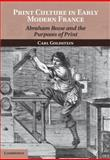Print Culture in Early Modern France : Abraham Bosse and the Purposes of Print, Goldstein, Carl, 1107012147