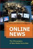 Making Online News : The Ethnography of New Media Production, Paterson, Chris, 1433102145
