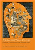Popular and Visual Culture : Design, Circulation and Consumption, Ricardo Campos, 1443862142
