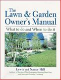 The Lawn and Garden Owner's Manual, Lewis Hill and Nancy Hill, 1580172148