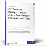 SAP Solution Manger Service Desk - Functionality and Implementation : SAP Essentials 46, Sternberg, Torsten and Friedrich, Matthias, 1592292143