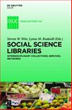 Social Science Libraries : Interdisciplinary Collections, Services, Networks, Steve W. Witt, 3110232146