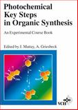Photochemical Key Steps in Organic Synthesis : An Experimental Course Book, , 3527292144