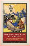 Winning the West with Words : Language and Conquest in the Lower Great Lakes, Buss, James Joseph, 0806142146
