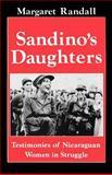 Sandino's Daughters : Testimonies of Nicaraguan Women in Struggle, Randall, Margaret, 0813522145