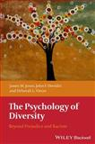 The Psychology of Diversity : Beyond Prejudice and Racism, Jones, Nick and Dovidio, John F., 1405162147
