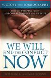 We Will End the Conflict Now, A. William and Mae Donne, 1462112145