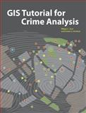 GIS Tutorial for Crime Analysis, Wilpen L. Gorr and Kristen S. Kurland, 158948214X