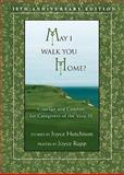 May I Walk You Home-Rev, Joyce Hutchison and Joyce Rupp, 159471214X