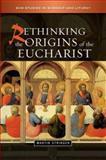 Rethinking the Origins of the Eucharist, Stringer, Martin, 0334042143