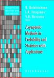 Asymptotic Methods in Probability and Statistics with Applications, , 0817642145