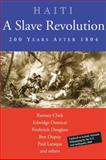 Haiti - A Slave Revolution, Ramsey Clark and Edwidge Danticat, 0974752142