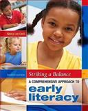 Striking a Balance : A Comprehensive Approach to Early Literacy, Cecil, Nancy Lee, 1934432148