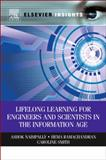 Lifelong Learning for Engineers and Scientists in the Information Age 9780123852144
