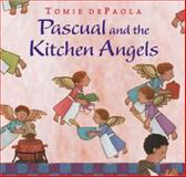 Pascual and the Kitchen Angels, Tomie dePaola, 0399242147