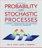 Probability and Stochastic Processes : A Friendly Introduction for Electrical and Computer Engineers, Yates, Roy D. and Goodman, David J., 0471272140