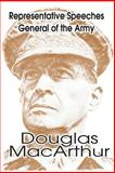 Representative Speeches of General of the Army Douglas MacArthur, Douglas MacArthur, 0898752140