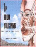 Up from Your Mind : Poetry in Motion, , 0979552141