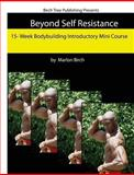 Beyond Self Resistance 15 Week Bodybuilding Introductory Mini Course, Marlon Birch, 0988082144