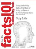 Studyguide for Writing Matters: a Handbook for Writing and Research by Rebecca Moore Howard, ISBN 9780077422646, Cram101 Textbook Reviews Staff and Howard, Rebecca Moore, 1490292144