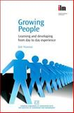Growing People : Learning and Developing from Day to Day Experience, Thomson, Bob, 1843342146