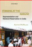 Standing at the Margins : Representaion and Electoral Reservations in India, McMillian, Alistar, 0195672143