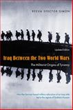 Iraq Between the Two World Wars : The Militarist Origins of Tyranny, Simon, Reeva Spector, 023113214X
