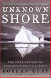 Unknown Shore, Robert H. Ruby and Robert Ruby, 0805052143