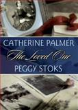 The Loved One, Catherine Palmer and Peggy Stoks, 0842372148