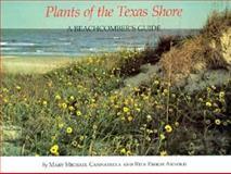 Plants of the Texas Shore, Mary M. Cannatella and Rita E. Arnold, 0890962146