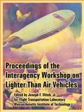 Proceedings of the Interagency Workshop on Lighter Than Air Vehicles, Flight Transportation Laboratory, 1410222144