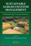 Sustainable Agroecosystem Management : Integrating Ecology, Economics, and Society, , 1420052144