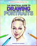 The Practical Guide to Drawing Portraits, Barrington Barber, 1448872146