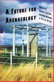 A Future for Archaeology, Ayton, Shennan, 1598742140