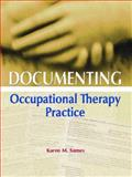 Documenting Occupational Therapy Practice, Sames, Karen M., 0130452149
