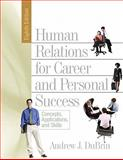 Human Relations for Career and Personal Success : Conceptspplicationsd Skills Value Package (includes WebCT, Student Access , Human Relations for Career and Personal Success), Dubrin and DuBrin, Andrew J., 0132362147
