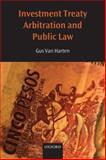 Investment Treaty Arbitration and Public Law, Van Harten, H. H. A. and Van Harten, Gus, 0199552142