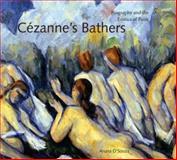 Cézanne's Bathers : Biography and Tzhe Erotics of Paint, D'Souza, Aruna, 0271032146