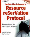 Inside the Internet's Resource ReSerVation Protocol : Foundations of Quality Service, Durham, David and Yavatkar, Raj, 0471322148