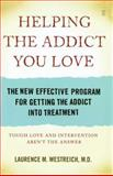 Helping the Addict You Love, Laurence M. Westreich, 0743292146