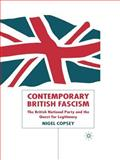 Contemporary British Fascism : The British National Party and the Quest for Legitimacy, Copsey, Nigel, 1403902143
