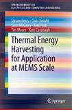 Thermal Energy Harvesting for Application at MEMS Scale, Percy, Steven and Knight, Chris, 1461492149