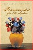 Limericks for the Ladies, Harold K. Gruver, 1479792144