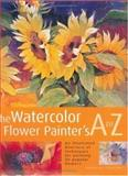 Watercolor Flower Painter's A to Z, Adelene Fletcher, 1581802145