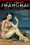 All about Shanghai and Environs : The 1934-35 Standard Guide Book, , 9881762146