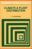 Climate and Plant Distribution, Woodward, F. I., 0521282144