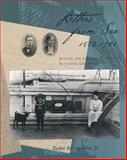 Letters from Sea, 1882-1901 : Joanna and Lincoln Colcord's Seafaring Childhood, Albee, Parker B., Jr., 0884482146